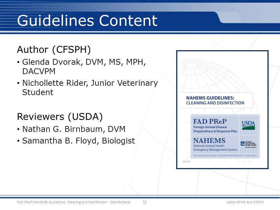 Author (CFSPH) Glenda Dvorak, DVM, MS, MPH, DACVPM Nichollette Rider, Junior Veterinary Student Reviewers (USDA) Nathan G.