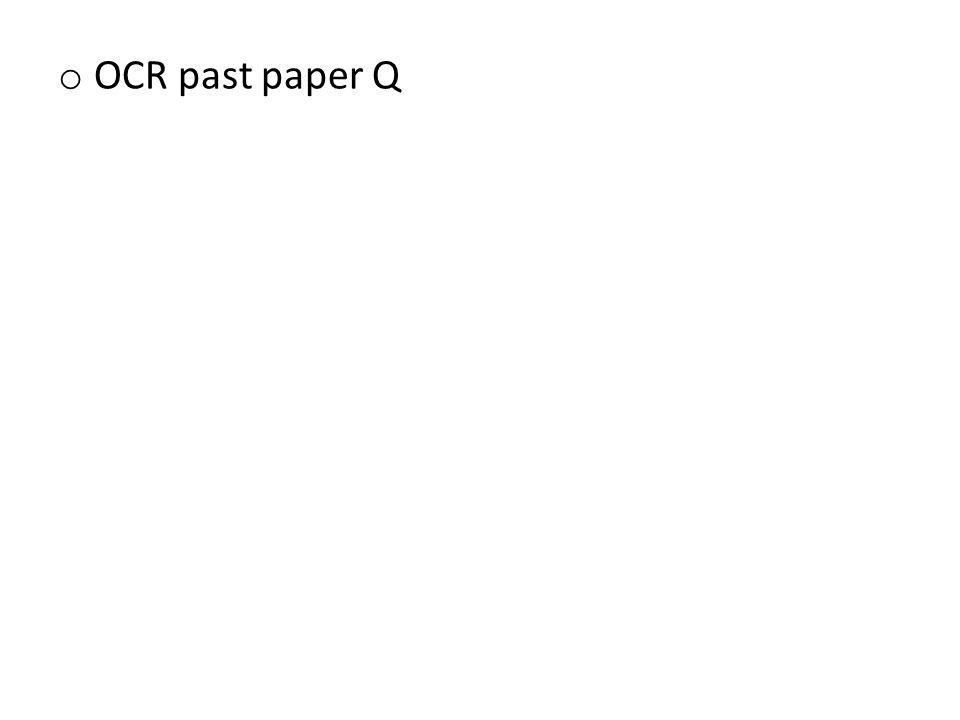 o OCR past paper Q