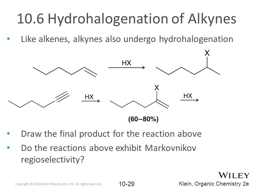 Like alkenes, alkynes also undergo hydrohalogenation Draw the final product for the reaction above Do the reactions above exhibit Markovnikov regiosel