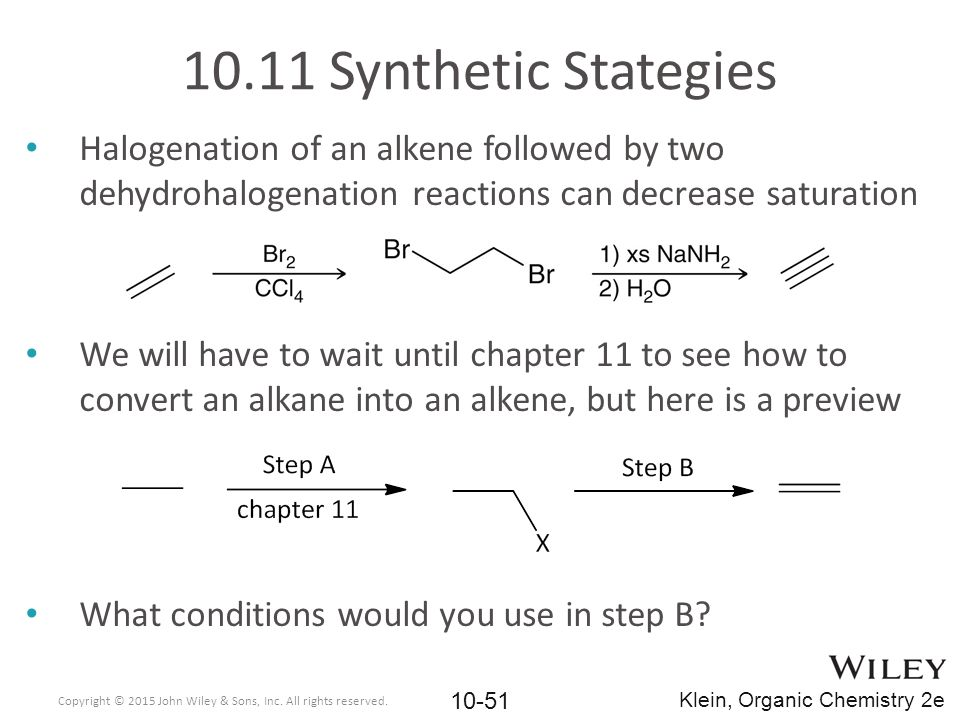 Halogenation of an alkene followed by two dehydrohalogenation reactions can decrease saturation We will have to wait until chapter 11 to see how to co