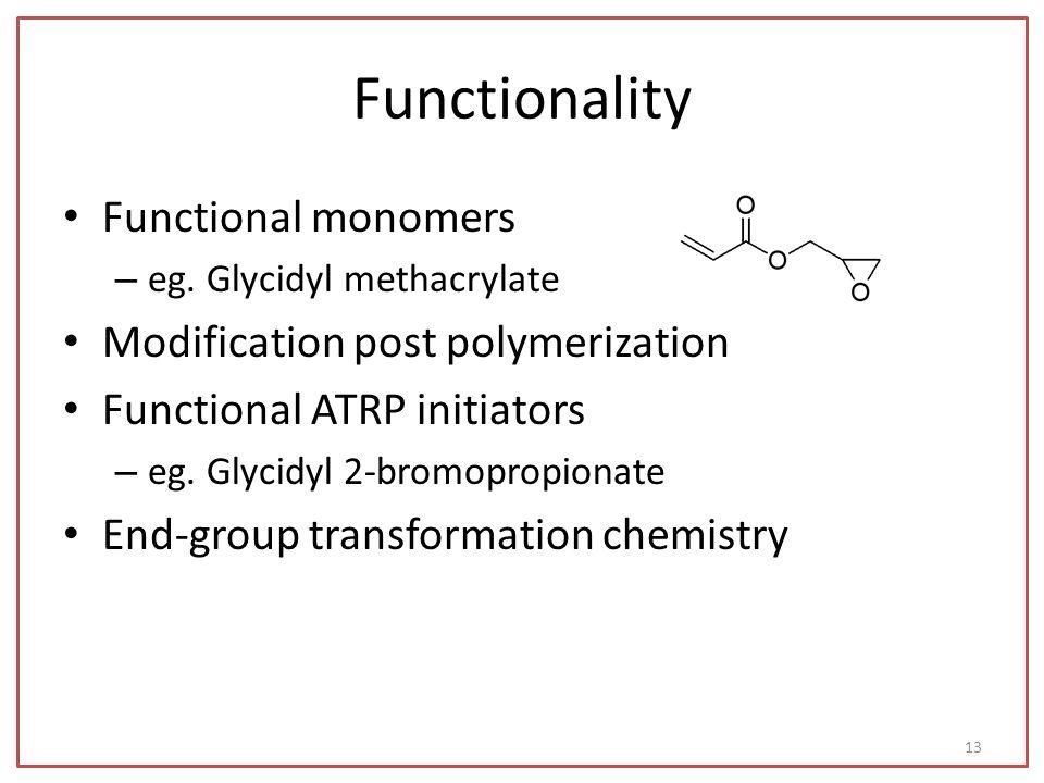Functionality Functional monomers – eg.
