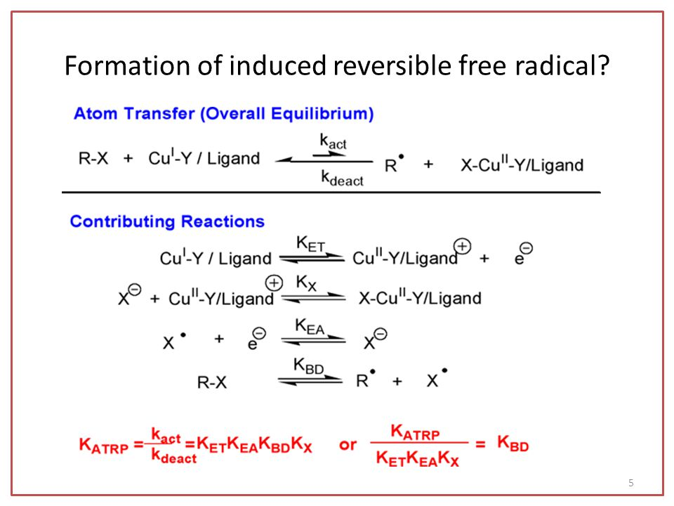 Formation of induced reversible free radical? 5