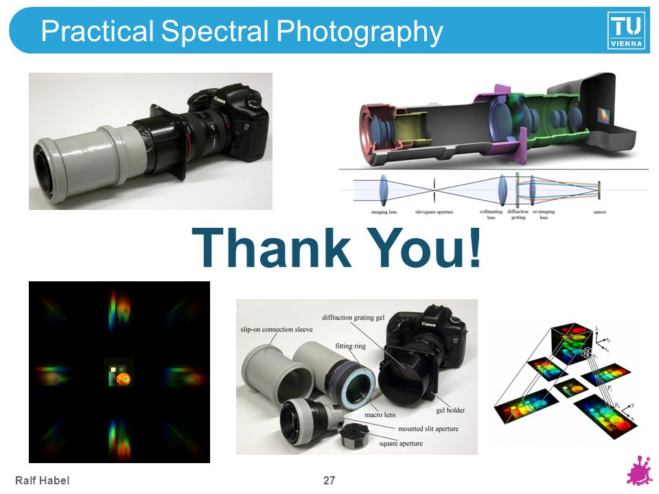 Ralf Habel 27 Practical Spectral Photography Thank You!