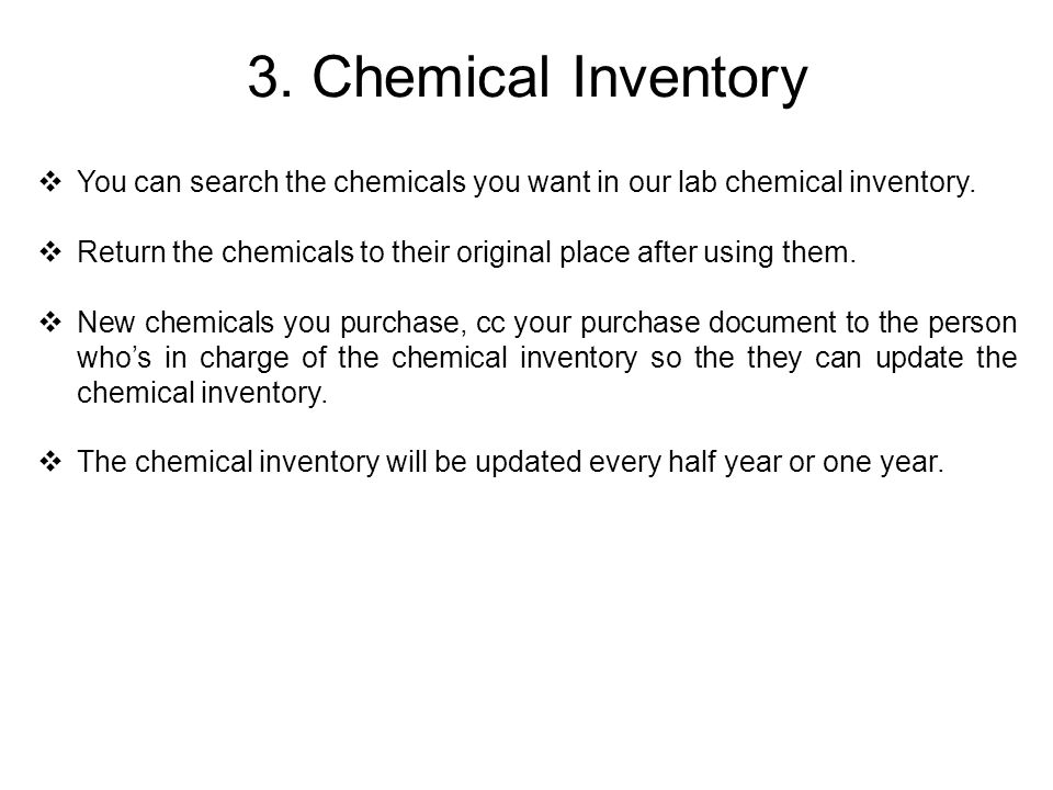 4.Regulated Chemicals  If you want to use any regulated chemicals, please inform EHS first.