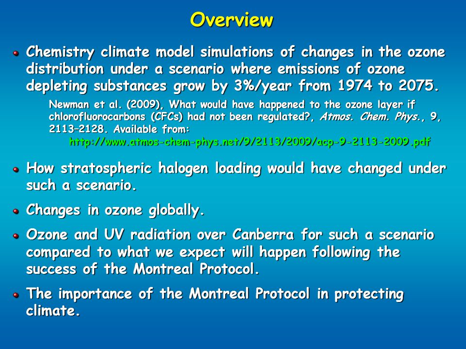 Overview Chemistry climate model simulations of changes in the ozone distribution under a scenario where emissions of ozone depleting substances grow by 3%/year from 1974 to 2075.