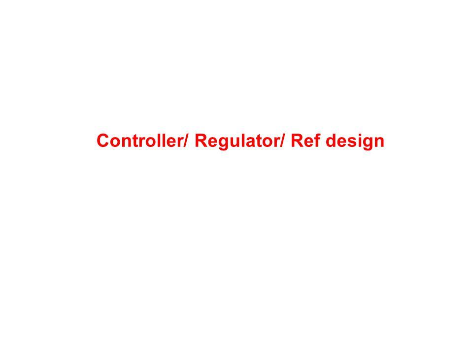 Controller/ Regulator/ Ref design