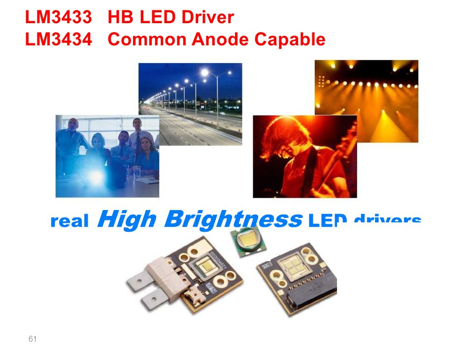 61 LM3433 HB LED Driver LM3434 Common Anode Capable real High Brightness LED drivers