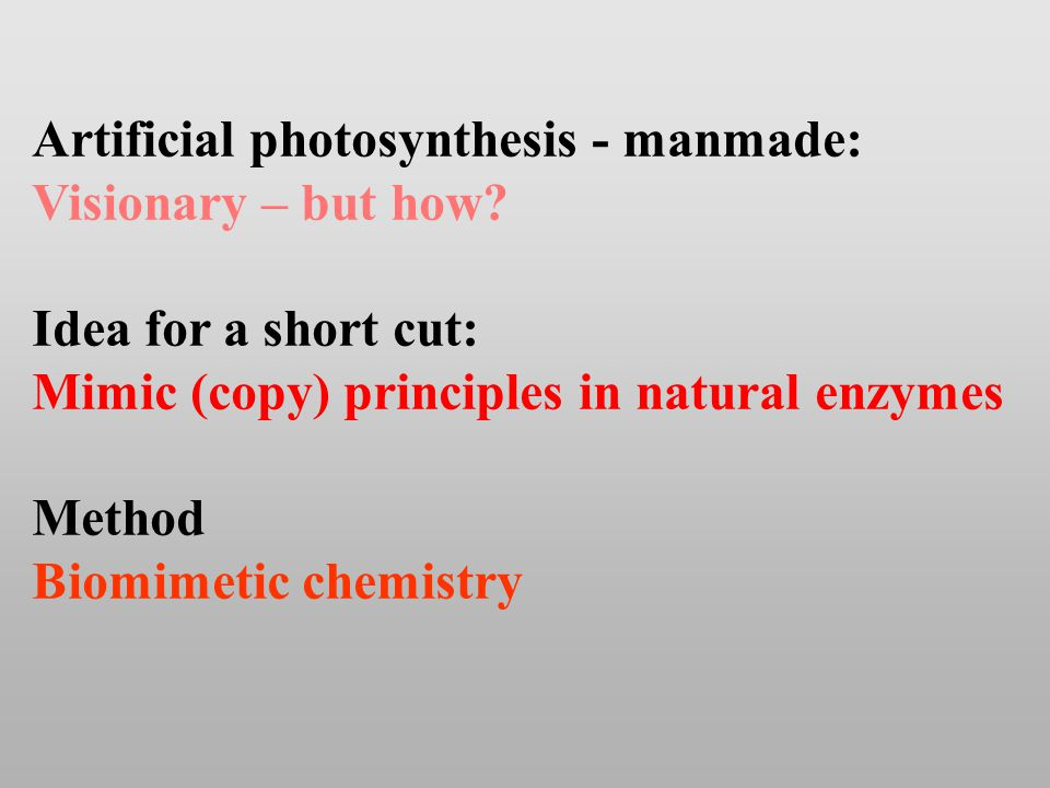 Artificial photosynthesis - manmade: Visionary – but how.