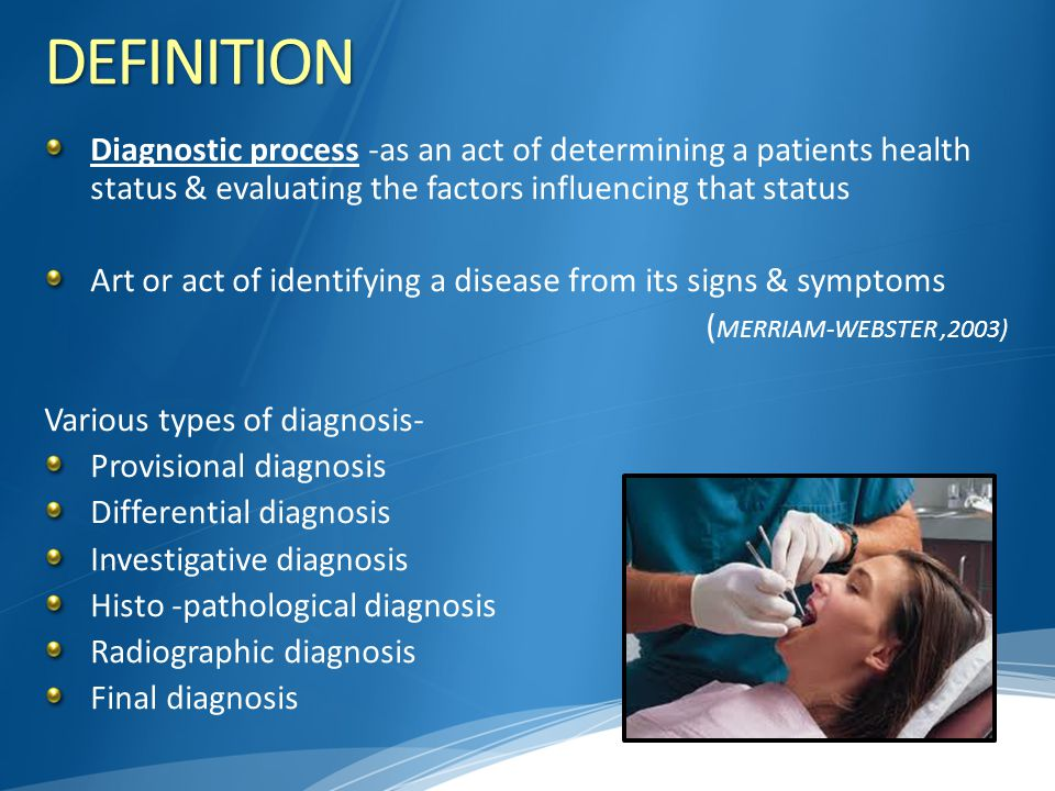 DEFINITION Diagnostic process -as an act of determining a patients health status & evaluating the factors influencing that status Art or act of identi