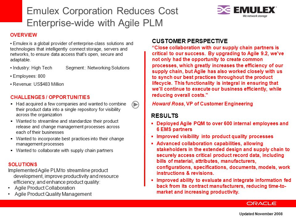 Emulex Corporation Reduces Cost Enterprise-wide with Agile PLM OVERVIEW Emulex is a global provider of enterprise-class solutions and technologies tha