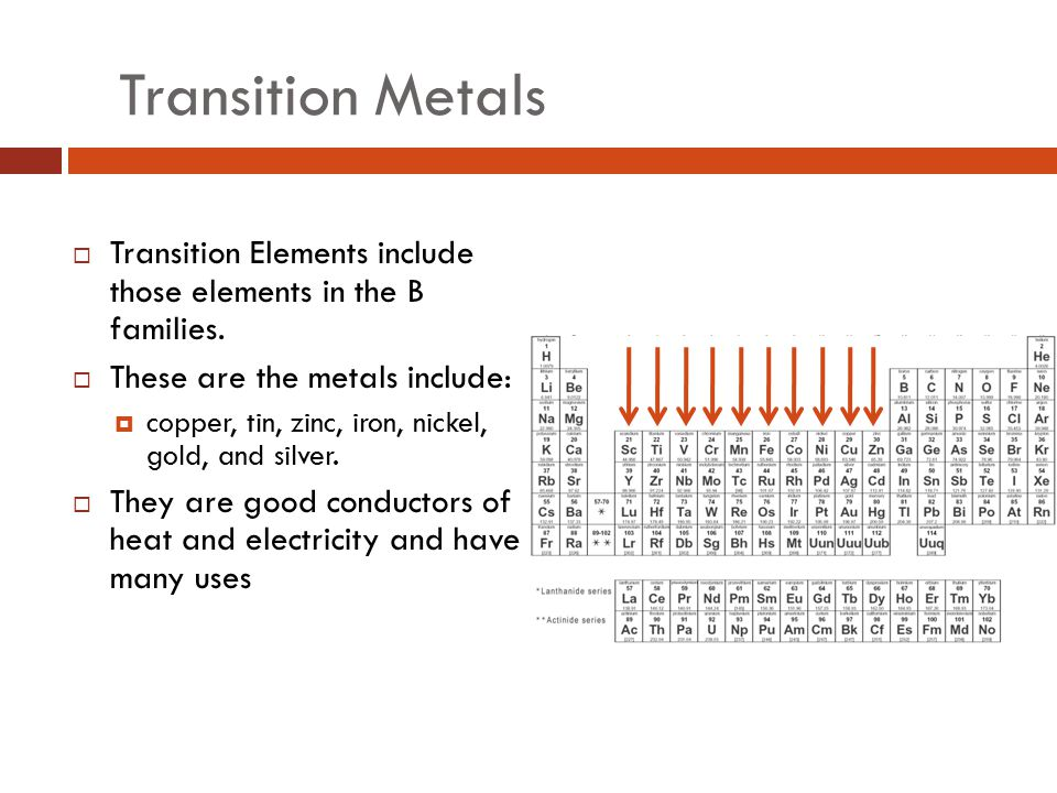 Transition Metals  The compounds of transition metals are usually brightly colored  Transition elements have 1 or 2 valence electrons, which they lose when they form bonds with other atoms.