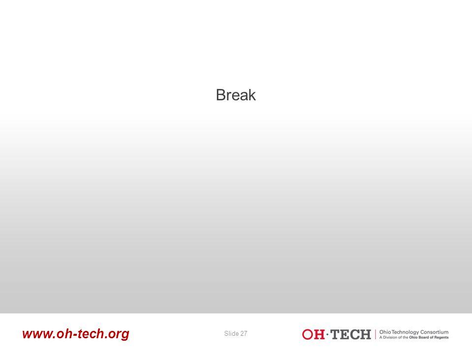 Slide 27 www.oh-tech.org Break