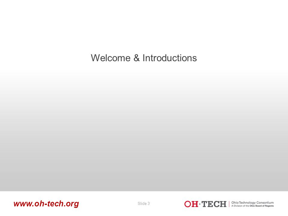 Slide 3 www.oh-tech.org Welcome & Introductions