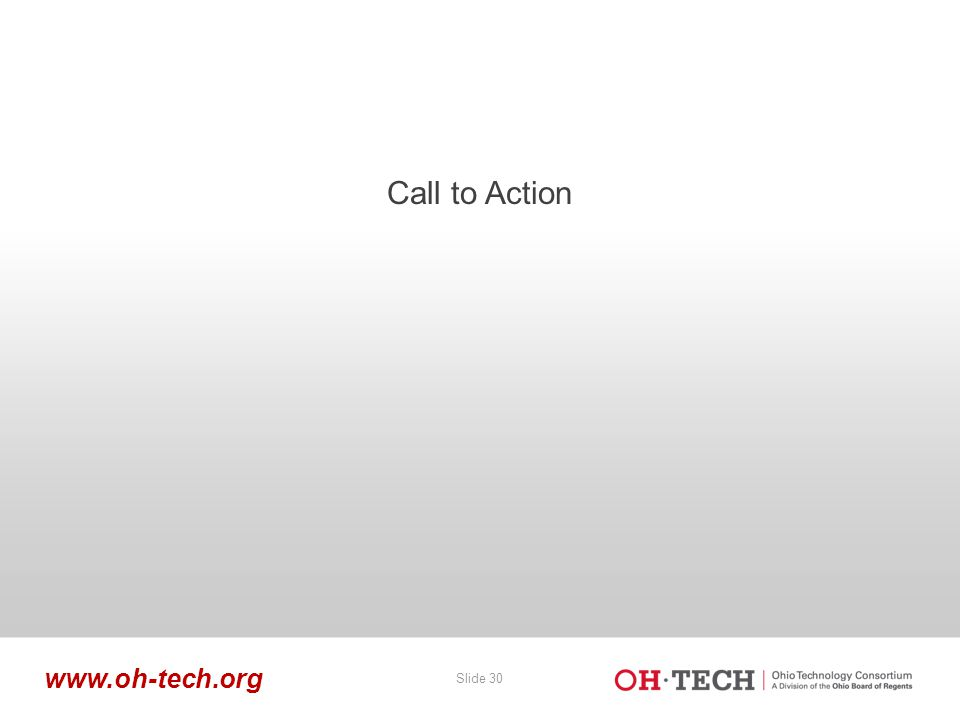 Slide 30 www.oh-tech.org Call to Action
