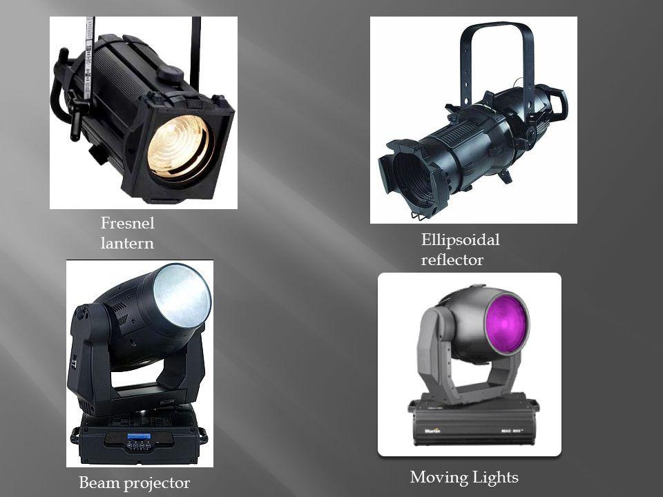 Fresnel lantern Ellipsoidal reflector Beam projector Moving Lights