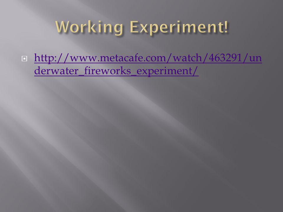  http://www.metacafe.com/watch/463291/un derwater_fireworks_experiment/ http://www.metacafe.com/watch/463291/un derwater_fireworks_experiment/