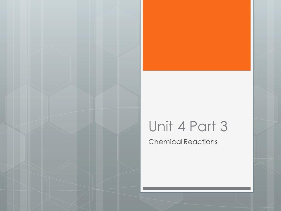 Unit 4 Part 3 Chemical Reactions