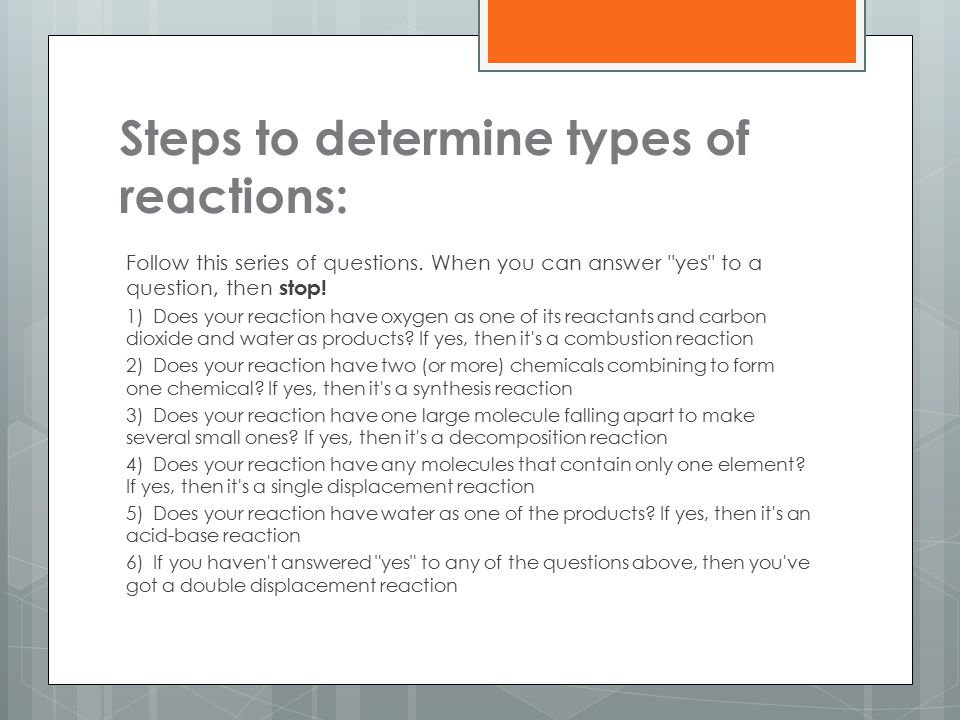 Steps to determine types of reactions: Follow this series of questions.