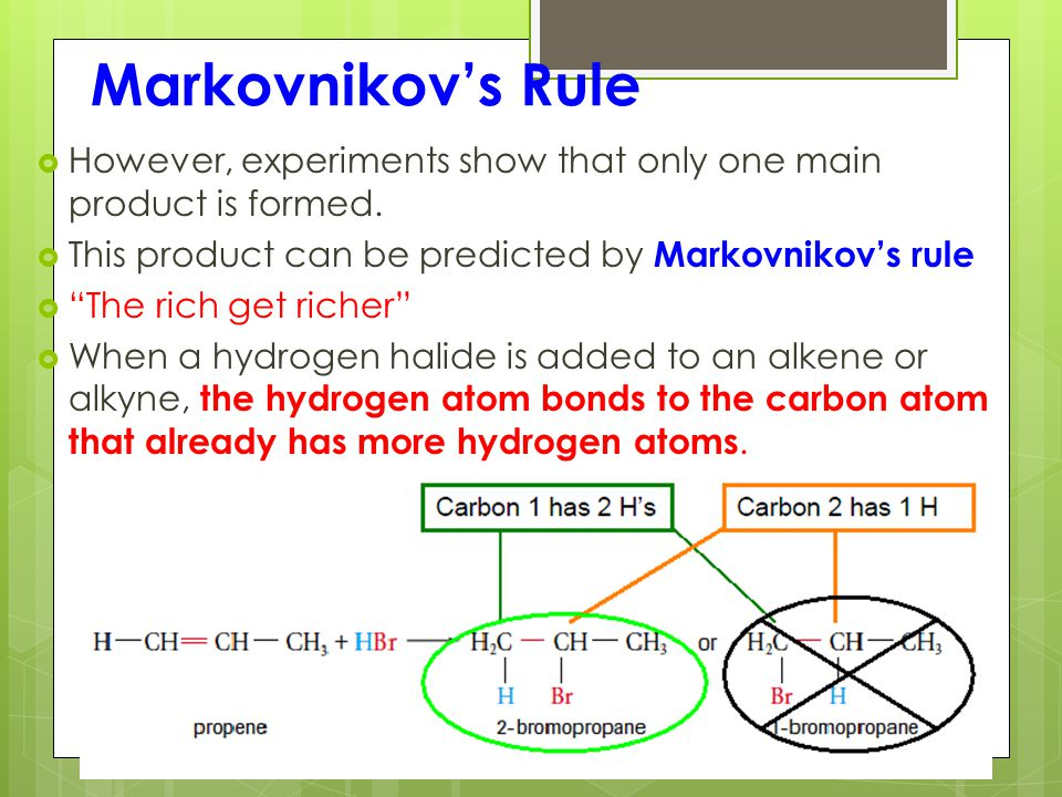 Markovnikov's Rule  However, experiments show that only one main product is formed.