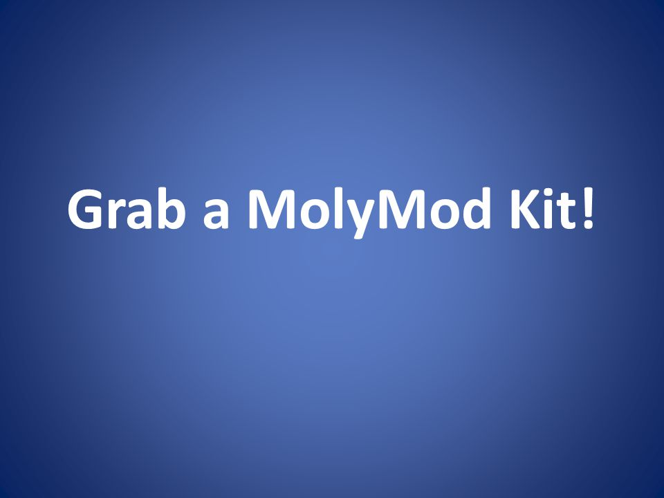 Grab a MolyMod Kit!