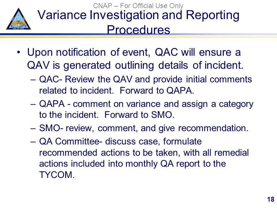 CNAP – For Official Use Only Variance Investigation and Reporting Procedures Upon notification of event, QAC will ensure a QAV is generated outlining details of incident.