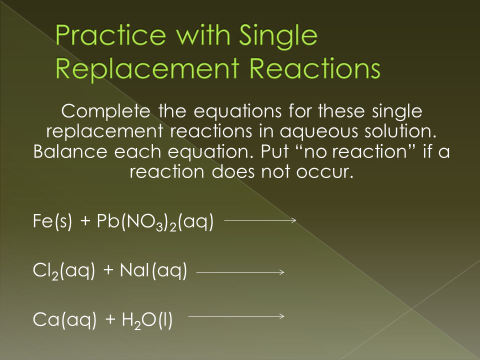 Complete the equations for these single replacement reactions in aqueous solution.