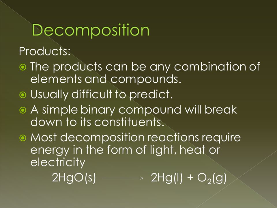 Products:  The products can be any combination of elements and compounds.