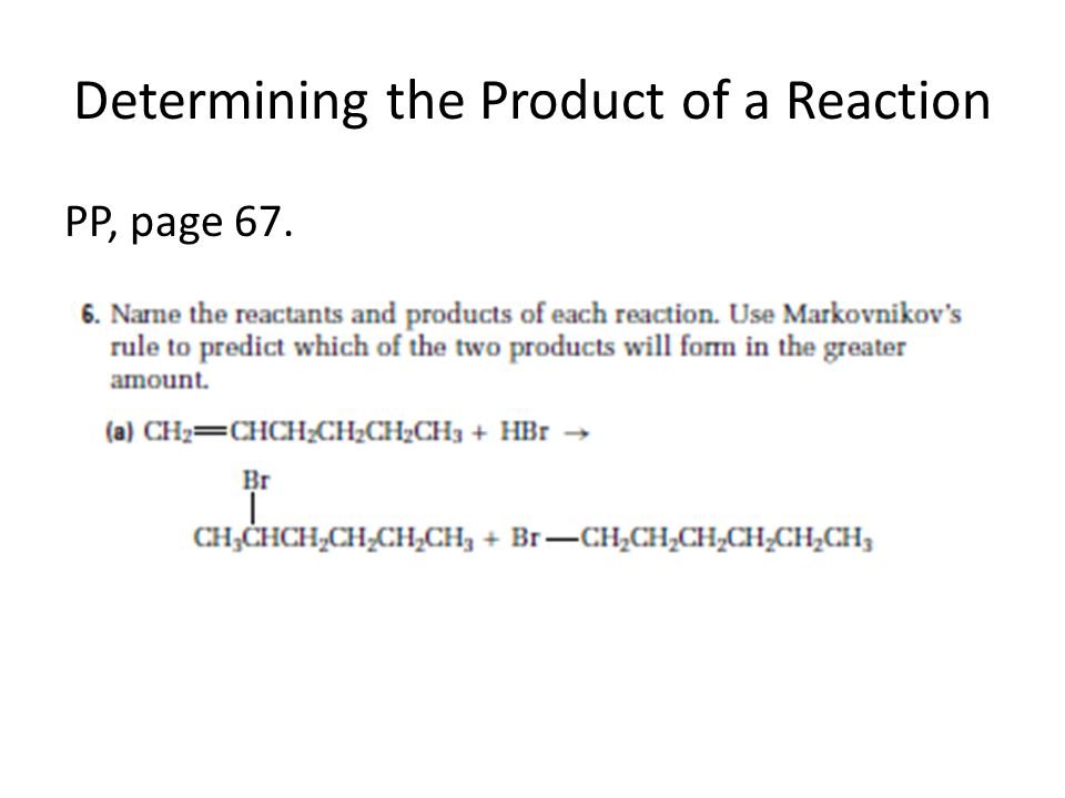 Determining the Product of a Reaction PP, page 67.