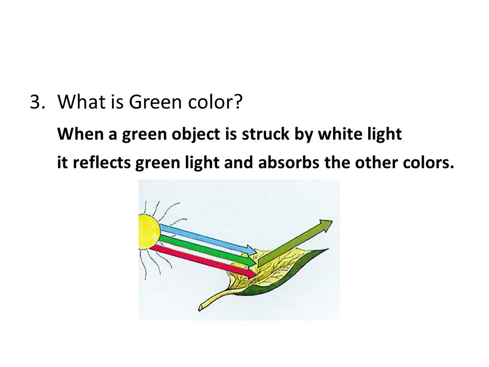 3.What is Green color.