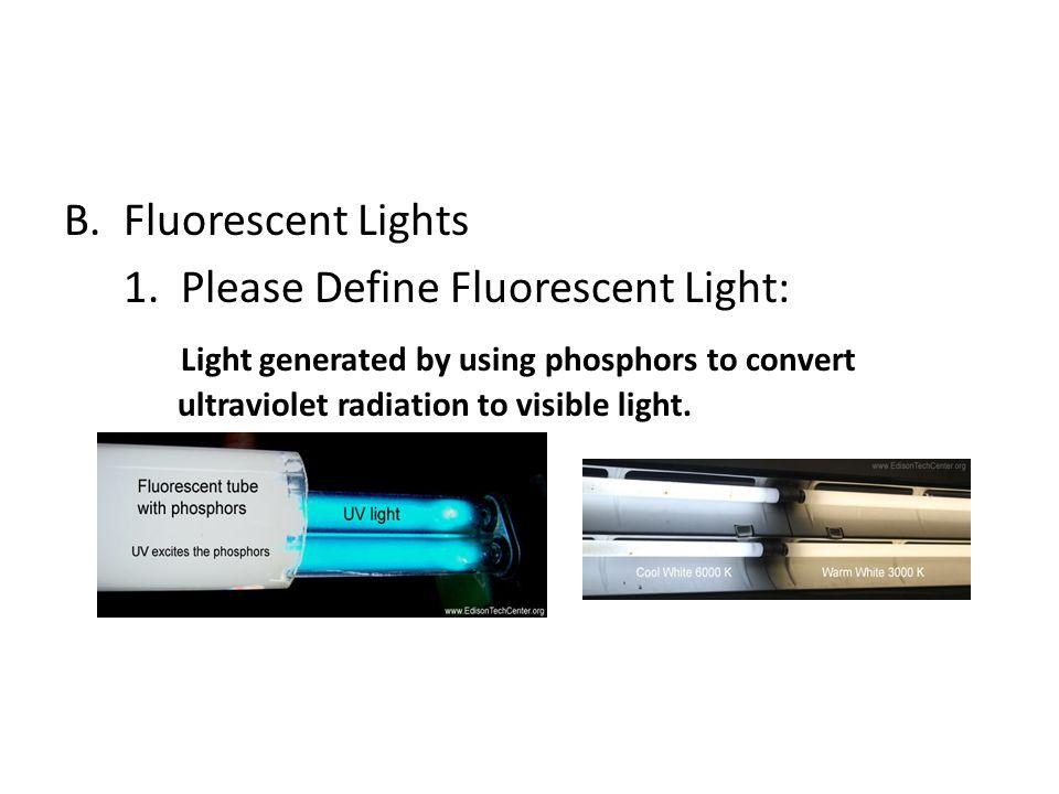 B.Fluorescent Lights 1.