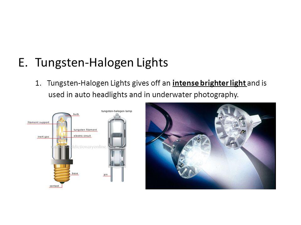 E.Tungsten-Halogen Lights 1.