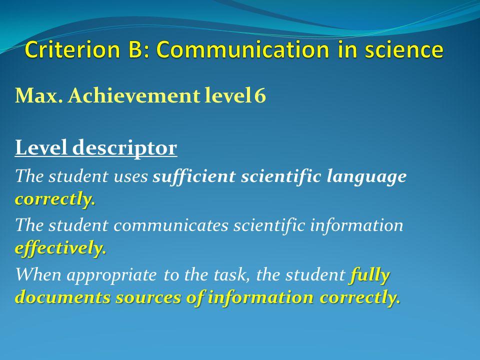 Max. Achievement level6 Level descriptor correctly.