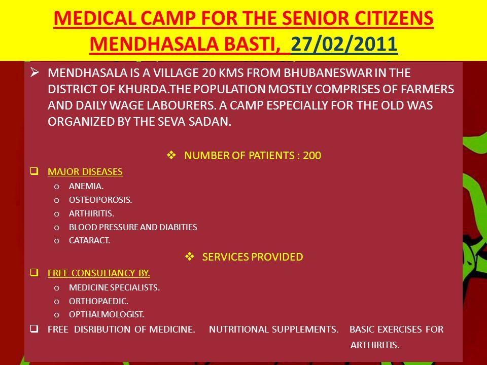 MEDICAL CAMP FOR THE SENIOR CITIZENS IN MENDHASALA BASTI 27/02/2011