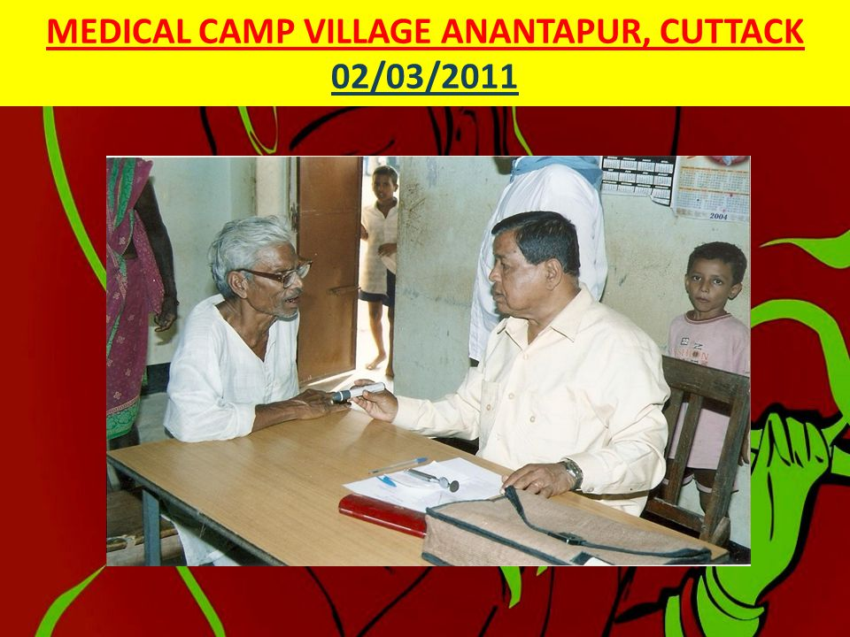 MEDICAL CAMP FOR THE SENIOR CITIZENS MENDHASALA BASTI, 27/02/2011  MENDHASALA IS A VILLAGE 20 KMS FROM BHUBANESWAR IN THE DISTRICT OF KHURDA.THE POPU