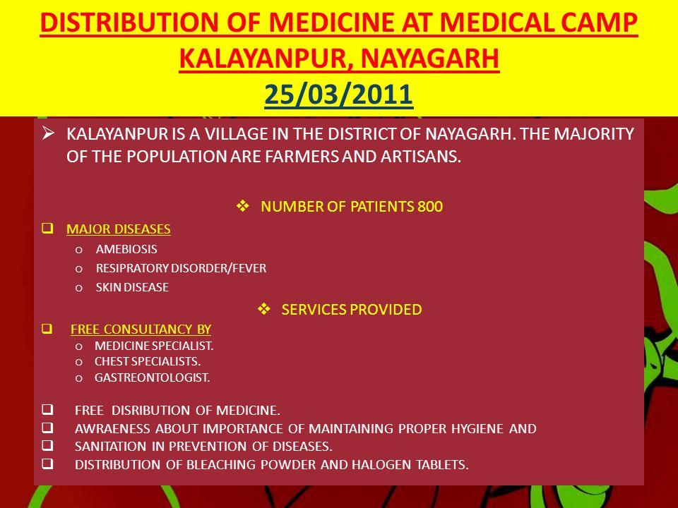 DISTRIBUTION OF MEDICINE AT MEDICAL CAMP KALAYANPUR, NAYAGARH 25/03/2011