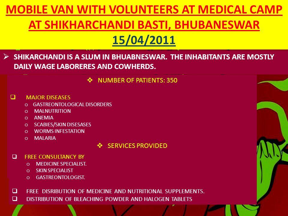 MOBILE VAN WITH VOLUNTEERS AT MEDICAL CAMP AT SHIKHARCHANDI BASTI, BHUBANESWAR 15/04/2011
