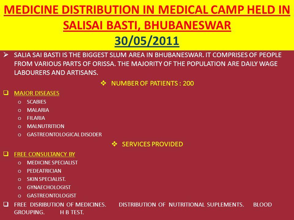 MEDICINE DISTRIBUTION IN MEDICAL CAMP HELD IN SALISAI BASTI, BHUBANESWAR 30/05/2011