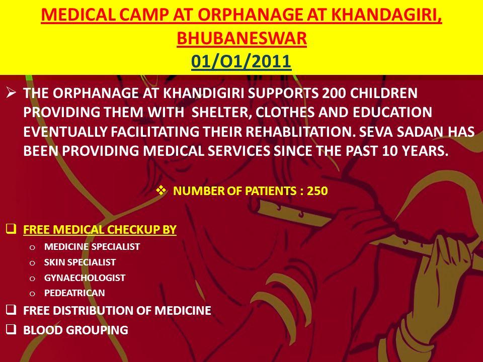 MEDICAL CAMP AT ORPHANAGE AT KHANDAGIRI, BHUBANESWAR 01/O1/2011