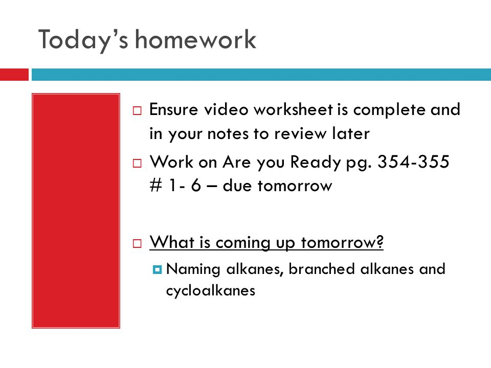 Today's homework  Ensure video worksheet is complete and in your notes to review later  Work on Are you Ready pg. 354-355 # 1- 6 – due tomorrow  Wh