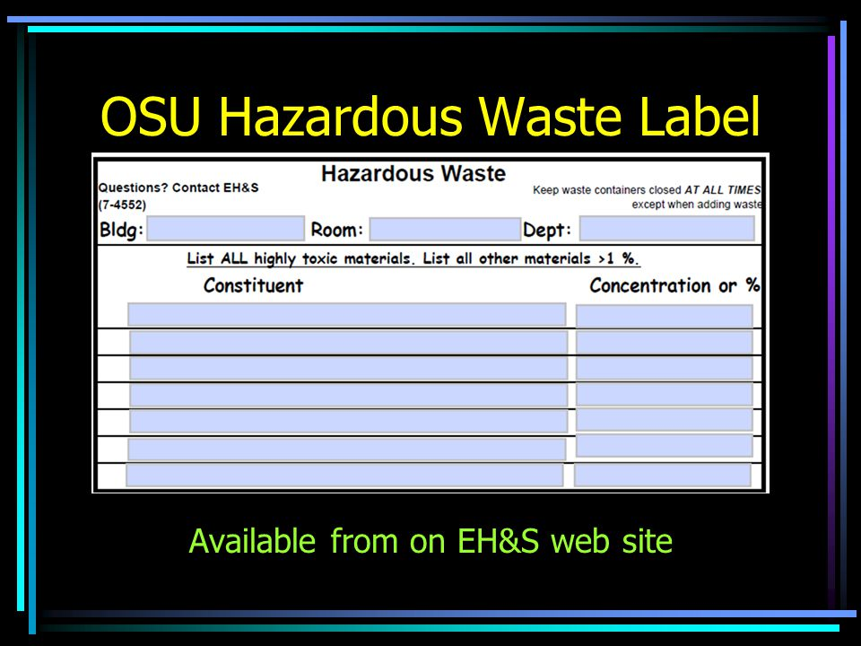 OSU Hazardous Waste Label Available from on EH&S web site