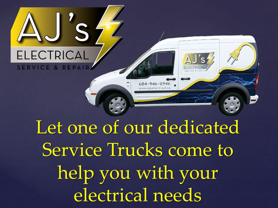 Let one of our dedicated Service Trucks come to help you with your electrical needs
