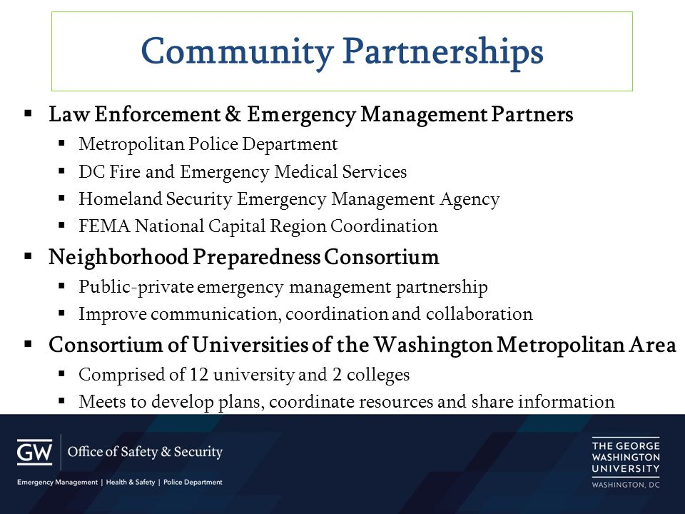  Law Enforcement & Emergency Management Partners  Metropolitan Police Department  DC Fire and Emergency Medical Services  Homeland Security Emerge