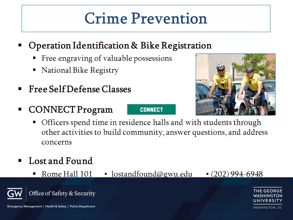 Operation Identification & Bike Registration  Free engraving of valuable possessions  National Bike Registry  Free Self Defense Classes  CONNECT