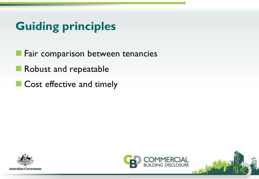 Guiding principles Fair comparison between tenancies Robust and repeatable Cost effective and timely