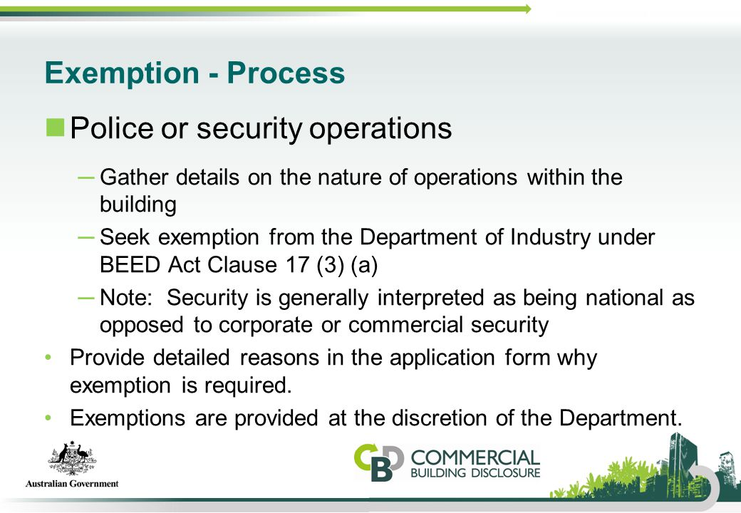 Exemption - Process Police or security operations ─Gather details on the nature of operations within the building ─Seek exemption from the Department