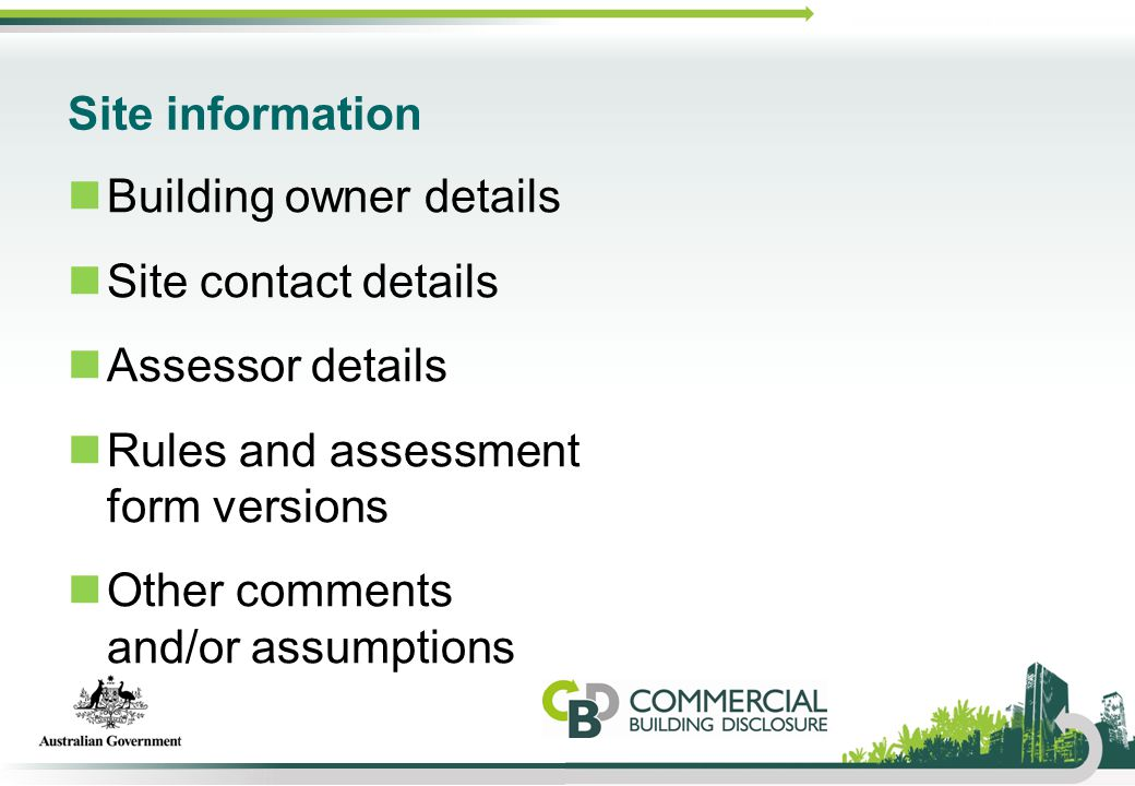Site information Building owner details Site contact details Assessor details Rules and assessment form versions Other comments and/or assumptions