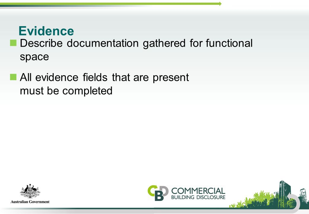 Evidence Describe documentation gathered for functional space All evidence fields that are present must be completed