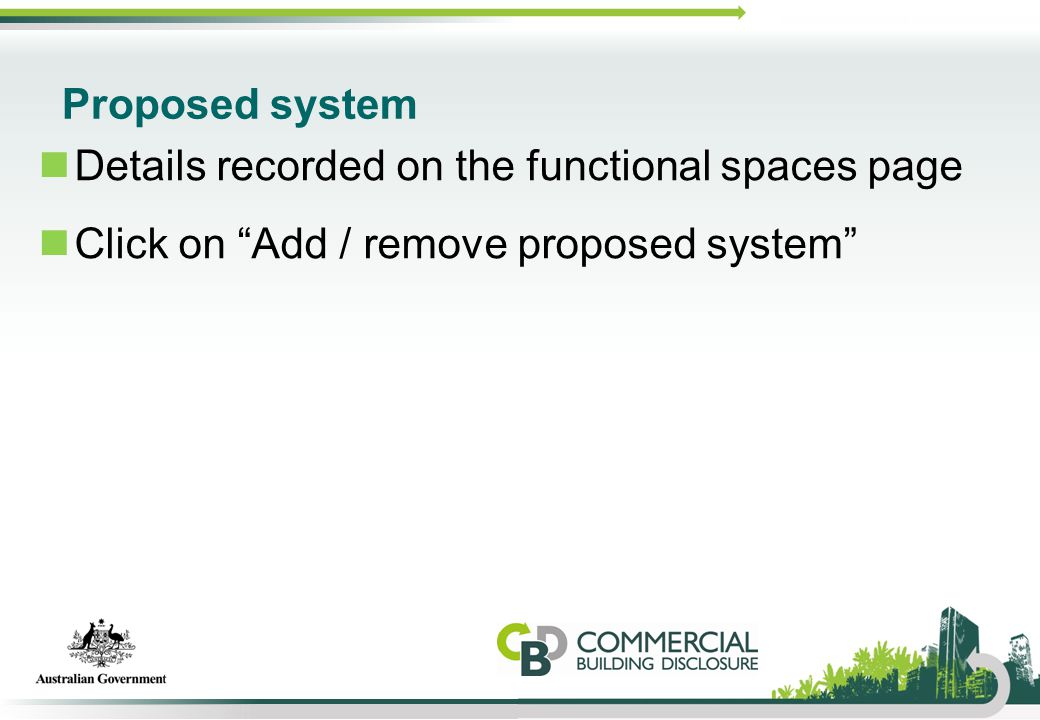 "Proposed system Details recorded on the functional spaces page Click on ""Add / remove proposed system"""