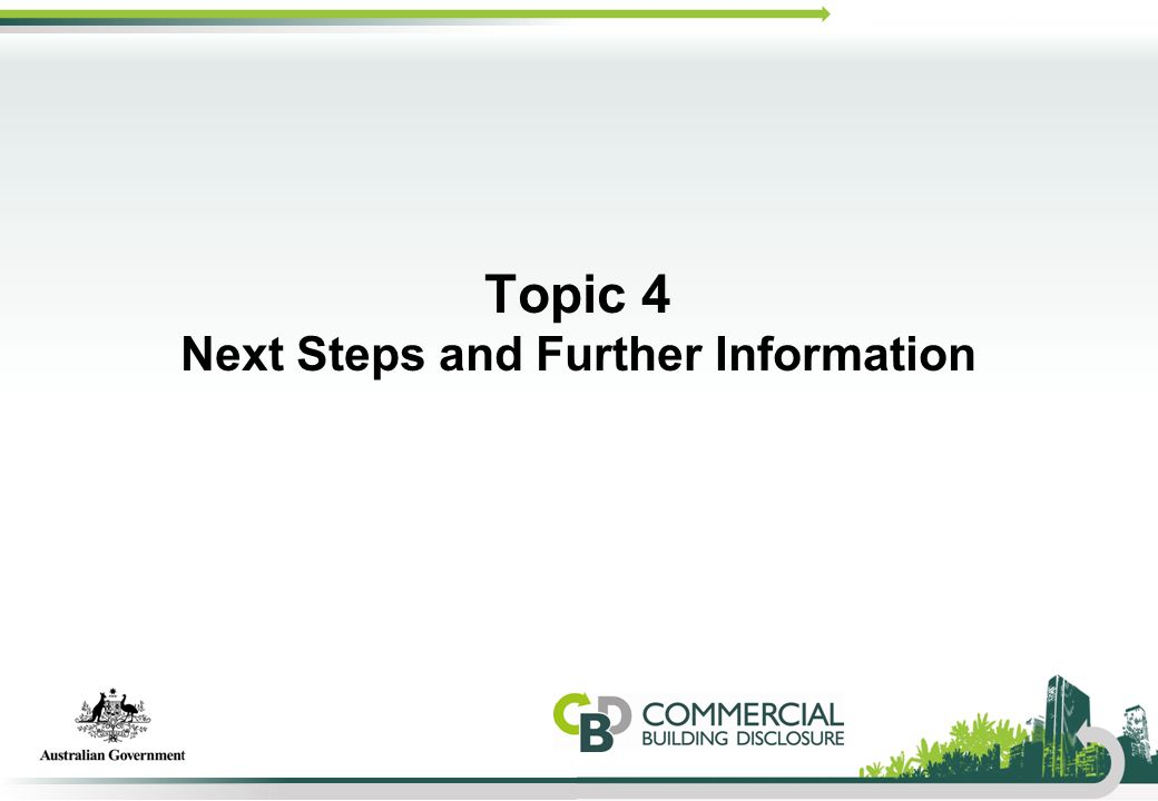Topic 4 Next Steps and Further Information
