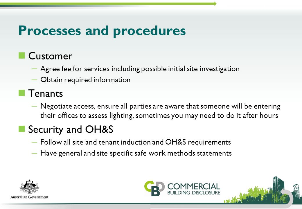 Processes and procedures Customer ─ Agree fee for services including possible initial site investigation ─ Obtain required information Tenants ─ Negot